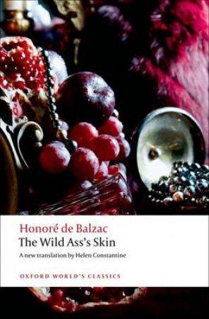 The Wild Ass's Skin by Honore de Balzac & Helen Constantine & Patrick Coleman