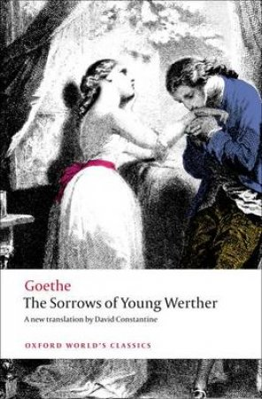 The Sorrows of Young Werther by Johann Wolfgang Von Goethe & David Constantine