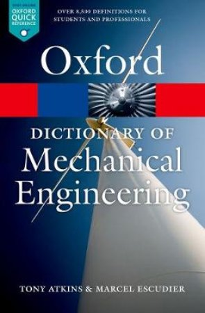 A Dictionary of Mechanical Engineering by Tony Atkins & Marcel Escudier