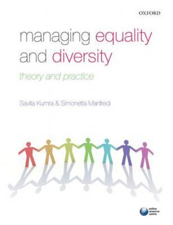 Managing Equality and Diversity by Savita Kumra & Simonetta Manfredi