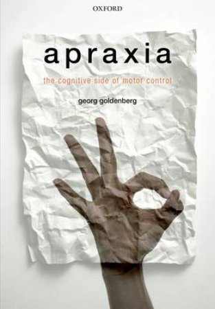 Apraxia by Georg Goldenberg