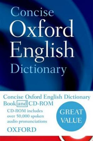 Concise Oxford English Dictionary by Augus Stevenson & Maurice Waite