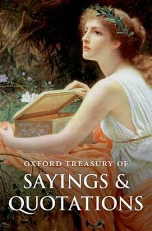 Oxford Treasury of Sayings and Quotations by Susan Ratcliffe