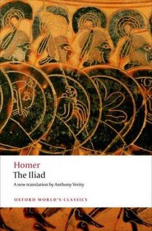 The Iliad by Homer & Anthony Verity & Barbara Graziosi
