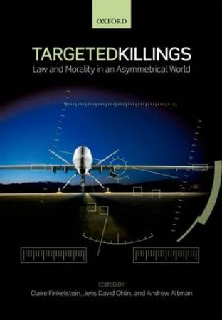 Targeted Killings by Jens David Ohlin & Andrew Altman & Claire Finkelstein