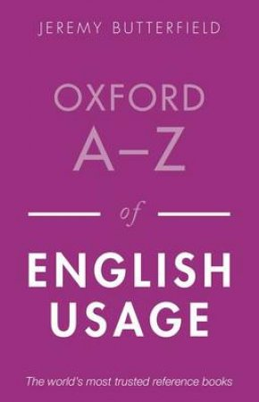 Oxford A-Z of English Usage by Jeremy Butterfield