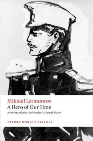 A Hero of Our Time by Mikhail Iurevich Lermontov & Nicolas Pasternak Slater & Andrew Kahn
