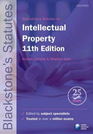 Blackstone's Statutes on Intellectual Property by Andrew Christie & Stephen Gare