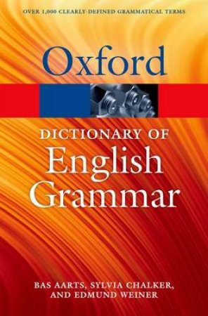 The Oxford Dictionary of English Grammar by Bas Aarts & Sylvia Chalker & Edmund Weiner