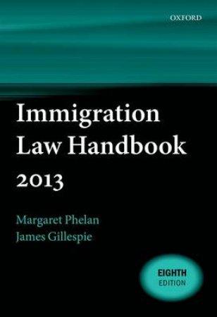 Immigration Law Handbook 2013 by Margaret Phelan & James Gillespie