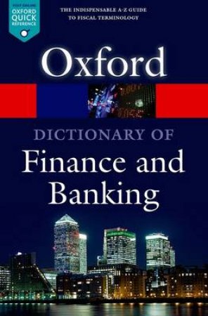 A Dictionary of Finance and Banking by Oxford University Press