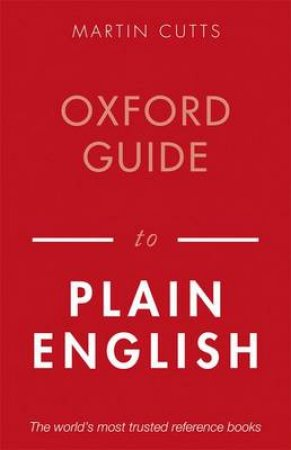 Oxford Guide to Plain English by Martin Cutts