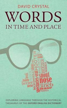 Words in Time and Place by David Crystal