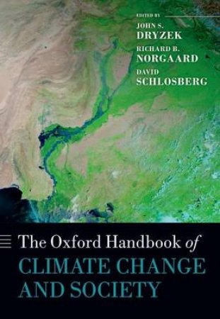 Oxford Handbook of Climate Change and Society by John S. Dryzek & Richard B. Norgaard & David Schlosberg