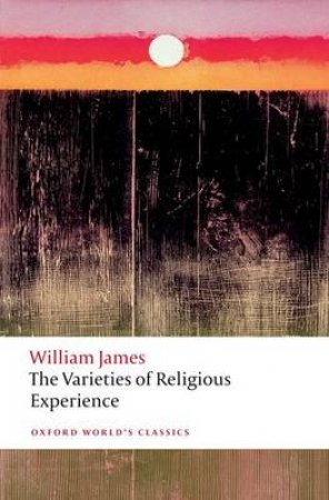 The Varieties of Religious Experience by William James & Matthew Bradley
