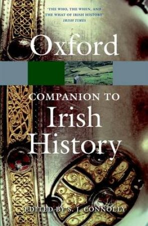 The Oxford Companion to Irish History by S. J. Connolly