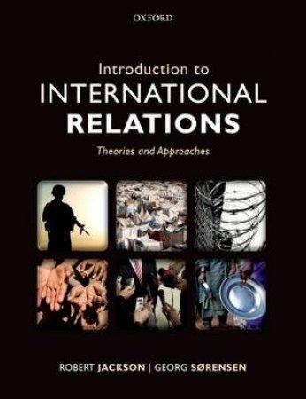 Introduction to International Relations by Robert Jackson & Georg Sørensen