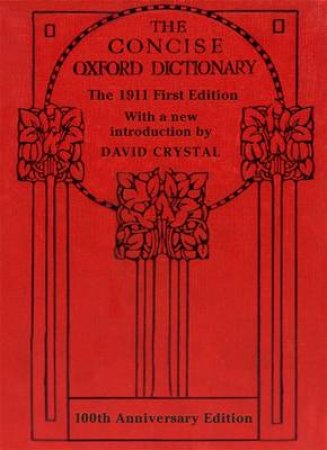 The Concise Oxford Dictionary by H. W. Fowler & F. G. Fowler & David Crystal