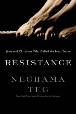Resistance by Nechama Tec