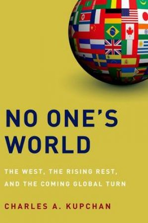 No One's World by Charles A. Kupchan