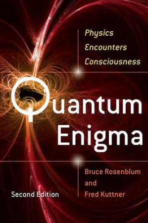 Quantum Enigma by Bruce Rosenblum & Fred Kuttner