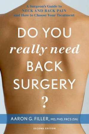 Do You Really Need Back Surgery? by Aaron G. Filler