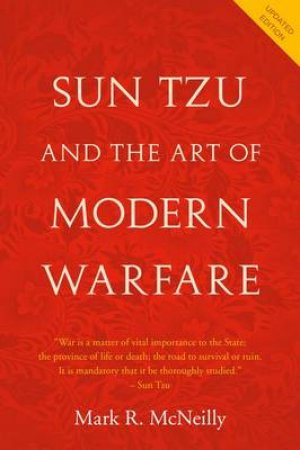 Sun Tzu and the Art of Modern Warfare by Mark R. Mcneilly