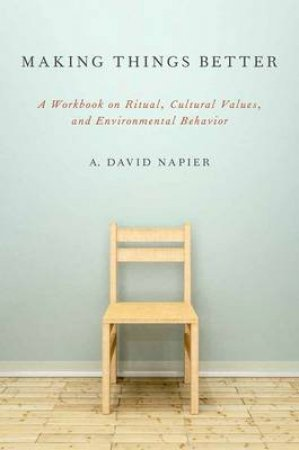 Making Things Better by A. David Napier