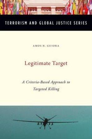 Legitimate Target by Amos N. Guiora