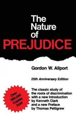 The Nature of Prejudice by Gordon Willard Allport