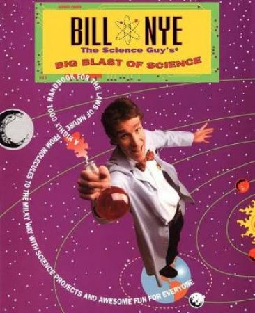 Bill Nye the Science Guy's Big Blast of Science by Bill Nye & Terry Marks & Tom Owen