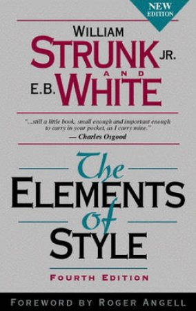 The Elements of Style by William Strunk & E. B. White