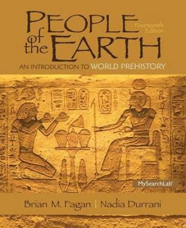 People of the Earth by Brian M. Fagan & Nadia Durrani