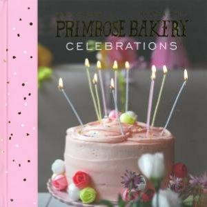 Primrose Bakery Celebrations by Lisa Thomas & Martha Swift