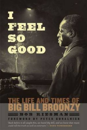 I Feel So Good by Bob Riesman & Peter Guralnick & Pete Townshend