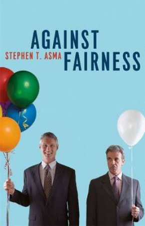 Against Fairness by Stephen T. Asma