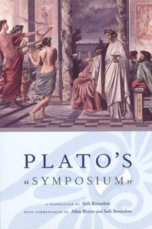 Plato's Symposium by Plato & Seth Benardete