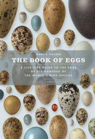The Book of Eggs by Mark E. Hauber & John Bates & Barbara Becker & John Weinstein