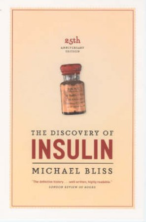 The Discovery of Insulin by Michael Bliss