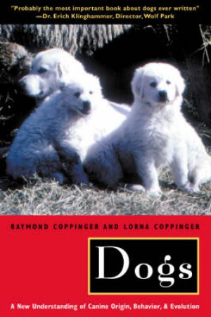 Dogs by Raymond Coppinger & Lorna Coppinger