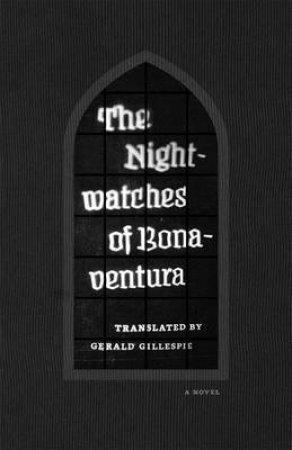 The Nightwatches of Bonaventura by Saint Bonaventure & Gerald Gillespie