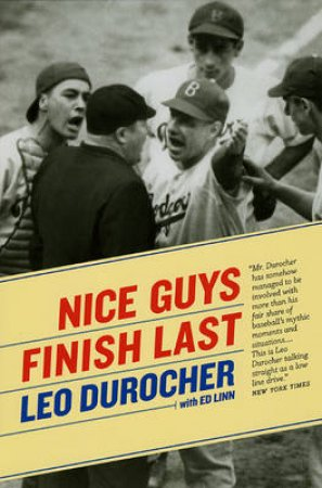 Nice Guys Finish Last by Leo Durocher & Ed Linn