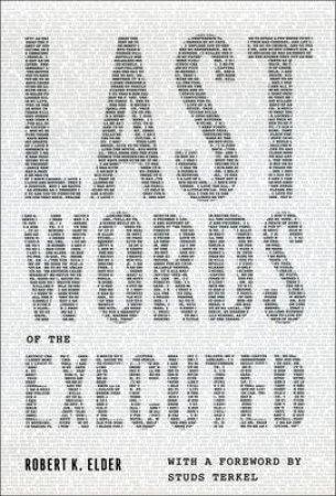 Last Words of the Executed by Robert K. Elder & Studs Terkel