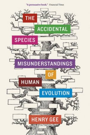 The Accidental Species by Henry Gee