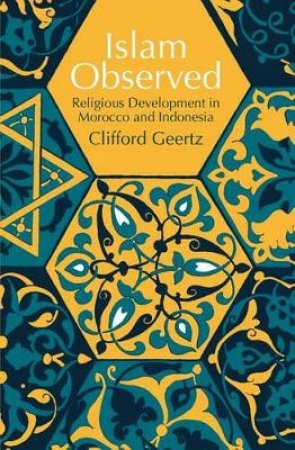 Islam Observed Religious Development in Morocco and by Clifford Geertz