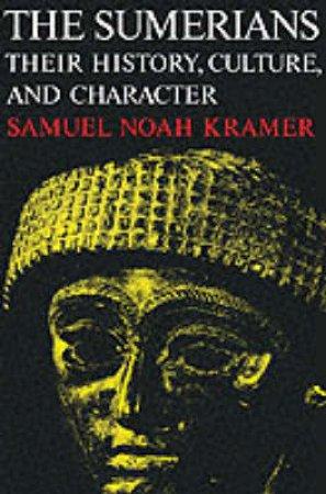 The Sumerians by Samuel Noah Kramer
