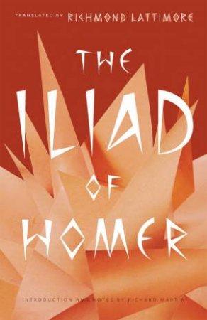 The Iliad of Homer by Richmond Lattimore & Richard Martin