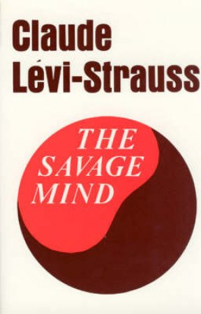 The Savage Mind by Claude Lévi-strauss & John Weightman & Doreen Weightman