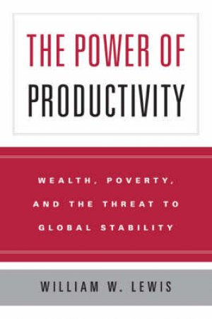 The Power of Productivity by William W. Lewis