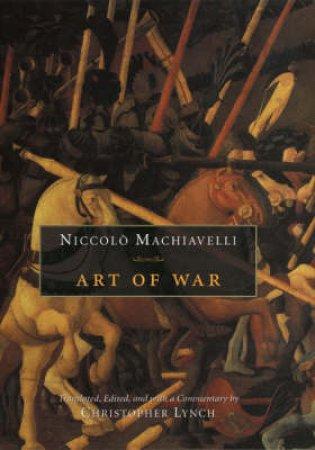 Art Of War by Niccolo Machiavelli & Christopher Lynch